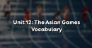 Vocabulary - Phần từ vựng - Unit 12 Tiếng Anh 11