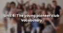 Vocabulary - Phần từ vựng - Unit 6 Tiếng Anh 8