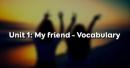 Vocabulary - Phần từ vựng - Unit 1 Tiếng Anh 8