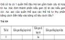 Giả sử ta có 1 quần thể cây đậu Hà lan gồm toàn cây dị hợp tử Aa. Xác định thành phần kiểu gen (tỉ lệ các kiểu gen AA: Aa: aa) của quần thể qua các thế hệ tự thụ phấn bằng cách điền tiếp các số liệu vào bảng 16 dưới đây:
