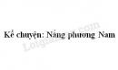 Kể chuyện bài Nắng phương Nam trang 95 SGK Tiếng Việt 3 tập 1