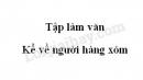 Tập làm văn: Kể về người hàng xóm trang 68 SGK Tiếng Việt 3 tập 1