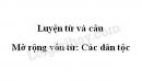 Luyện từ và câu: Mở rộng vốn từ: Các dân tộc trang 126 SGK Tiếng Việt 3 tập 1