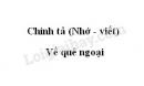 Chính tả: Về quê ngoại trang 137 SGK Tiếng Việt 3 tập 1