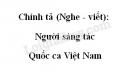 Chính tả bài Người sáng tác Quốc ca Việt Nam trang 47 SGK Tiếng Việt 3 tập 2