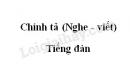 Chính tả bài Tiếng đàn trang 56 SGK Tiếng Việt 3 tập 2