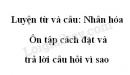 Luyện từ và câu: Nhân hóa. Ôn tập cách đặt và trả lời câu hỏi vì sao trang 61 SGK Tiếng Việt 3 tập 2