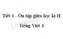 Tiết 1 - Ôn tập giữa học kì II trang 73 SGK Tiếng Việt 3 tập 2