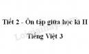 Tiết 2 - Ôn tập giữa học kì II trang 74 SGK Tiếng Việt 3 tập 2