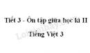 Tiết 3 - Ôn tập giữa học kì II trang 74 SGK Tiếng Việt 3 tập 2