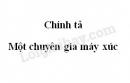 Chính tả: Một chuyên gia máy xúc trang 46 SGK Tiếng Việt 5 tập 1