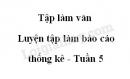 Tập làm văn: Luyện tập làm báo cáo thống kê trang 51 SGK Tiếng Việt 5 tập 1