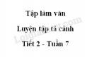 Tập làm văn: Luyện tập tả cảnh trang 74 SGK Tiếng Việt 5 tập 1
