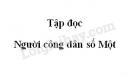 Soạn bài Người công dân số Một trang 4 SGK Tiếng Việt 5 tập 2