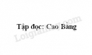 Soạn bài Cao Bằng trang 41 SGK Tiếng Việt 5 tập 2