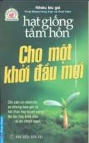 Hạt giống tâm hồn do Nhà xuất bản Tổng hợp Thành phố Hồ Chí Minh ấn hành đang được giới trẻ đón nhận rất nồng nhiệt. Em hãy nêu những suy nghĩ của mình về một trong những cuốn sách trong bộ sách đó