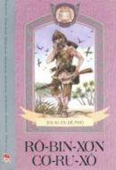 Phân tích và nêu cảm nghĩ của em về nhân vật Rô-bin-xơn trong đoạn Rô-bin-xơn ngoài đảo hoang (bài 2).