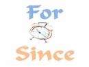 Liên hệ giữa since, for và ago- Thì quá khứ đơn và hiện tại hoàn thành đơn