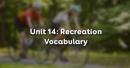 Vocabulary - Phần từ vựng - Unit 14 Tiếng Anh 11