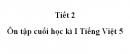 Tiết 2 - Ôn tập cuối học kì 1 trang 173 Tiếng Việt 5 tập 1