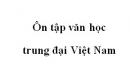 Soạn bài Ôn tập văn học trung đại Việt Nam
