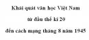 Soạn bài Khái quát văn học Việt Nam từ đầu thế kỉ XX đến Cách mạng tháng Tám năm 1945
