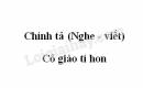 Chính tả: Cô giáo tí hon trang 18 SGK Tiếng Việt 3 tập 1