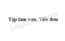Tập làm văn: Viết đơn trang 18 SGK Tiếng Việt 3 tập 1