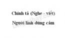 Chính tả: Người lính dũng cảm trang 41 SGK Tiếng Việt 3 tập 1