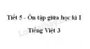 Tiết 5 - Ôn tập giữa học kì I trang 71 SGK Tiếng Việt 3 tập 1