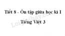 Tiết 8 - Ôn tập giữa học kì I trang 73 SGK Tiếng Việt 3 tập 1