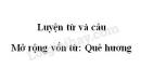 Luyện từ và câu: Mở rộng vốn từ: Quê hương trang 89 SGK Tiếng Việt 3 tập 1