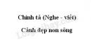 Chính tả bài Cảnh đẹp non sông trang 101 SGK Tiếng Việt 3 tập 1