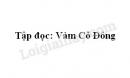 Soạn bài Vàm cỏ đông trang 106 SGK Tiếng Việt 3 tập 1