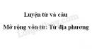 Luyện từ và câu: Mở rộng vốn từ: Từ địa phương trang 107 SGK Tiếng Việt 3 tập 1