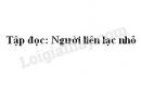 Soạn bài Người liên lạc nhỏ trang 112 SGK Tiếng Việt 3 tập 1