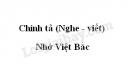 Chính tả: Nhớ Việt Bắc trang 119 SGK Tiếng Việt 3 tập 1