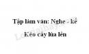 Tập làm văn: Nghe - kể: Kéo cây lúa lên trang 138 SGK Tiếng Việt 3 tập 1