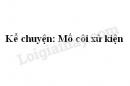 Kể chuyện bài Mồ côi xử kiện trang 141 SGK Tiếng Việt 3 tập 1