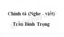 Chính tả (Nghe - viết): Trần Bình Trọng trang 11 SGK Tiếng Việt 3 tập 2