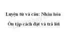 Luyện từ và câu: Nhân hóa. Ôn tập cách đặt và trả lời câu hỏi Ở đâu trang 26 SGK Tiếng Việt 3 tập 2