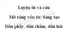 Luyện từ và câu: Mở rộng vốn từ: Sáng tạo. Dấu phẩy, dấu chấm, dấu hỏi trang 35 SGK Tiếng Việt 3 tập 2