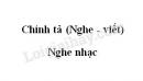 Chính tả bài Nghe nhạc trang 42 SGK Tiếng Việt 3 tập 2