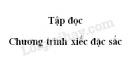 Soạn bài Chương trình xiếc đặc sắc trang 46 SGK Tiếng Việt 3 tập 2