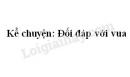 Kể chuyện Đối đáp với vua trang 51 SGK Tiếng Việt 3 tập 2