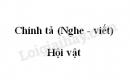 Chính tả bài Hội vật trang 60 SGK Tiếng Việt 3 tập 2