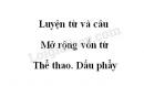Luyện từ và câu: Mở rộng vốn từ: Thể thao. Dấu phẩy trang 93 SGK Tiếng Việt 3 tập 2