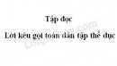 Soạn bài Lời kêu gọi toàn dân tập thể dục trang 94 SGK Tiếng Việt 3 tập 2