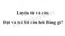 Luyện từ và câu: Đặt và trả lời câu hỏi Bằng gì? trang 102 SGK Tiếng Việt 3 tập 2