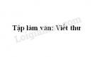 Tập làm văn: Viết thư trang 105 SGK Tiếng Việt 3 tập 2